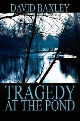 Tragedy at the Pond