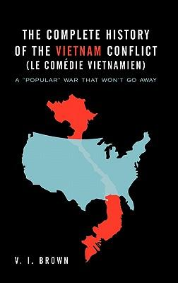 The Complete History of the Vietnam Conflict