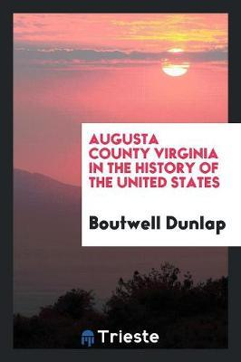 Augusta County Virginia in the History of the United States