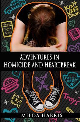 Adventures in Homicide and Heartbreak