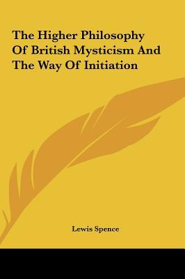The Higher Philosophy of British Mysticism and the Way of Initiation