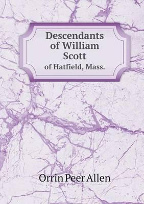 Descendants of William Scott of Hatfield, Mass.