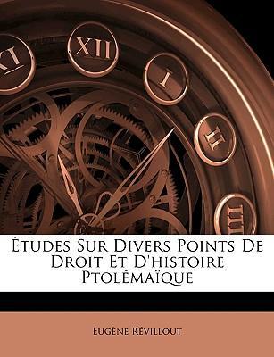 Études Sur Divers Points De Droit Et D'histoire Ptolémaïque