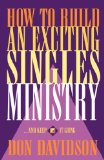 How to Build an Exciting Singles Ministry-- And Keep It Going