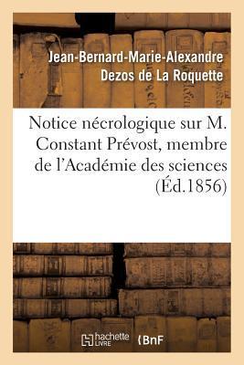 Notice Necrologique Sur M. Constant Prevost, Membre de l'Académie des Sciences