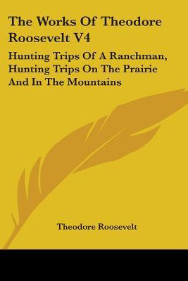 Hunting Trips of a Ranchman, Hunting Trips on the Prairie and in the Mountains
