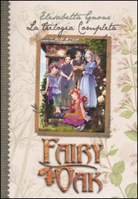 La trilogia completa. Fairy Oak