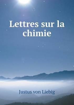 Lettres Sur La Chimi...