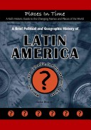 A Brief Political and Geographic History of Latin America