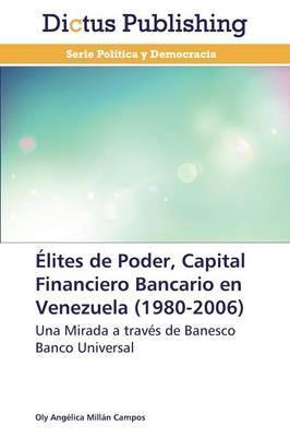 Élites de Poder, Capital Financiero Bancario en Venezuela (1980-2006)