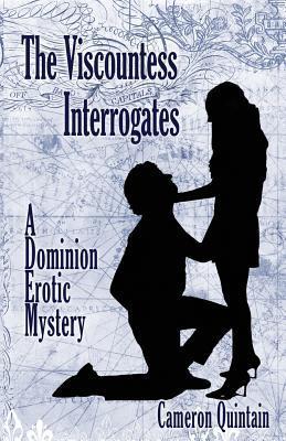 The Viscountess Interrogates