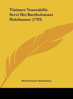 Visiones Venerabilis Servi Dei Bartholomaei Holzhauser (1793)