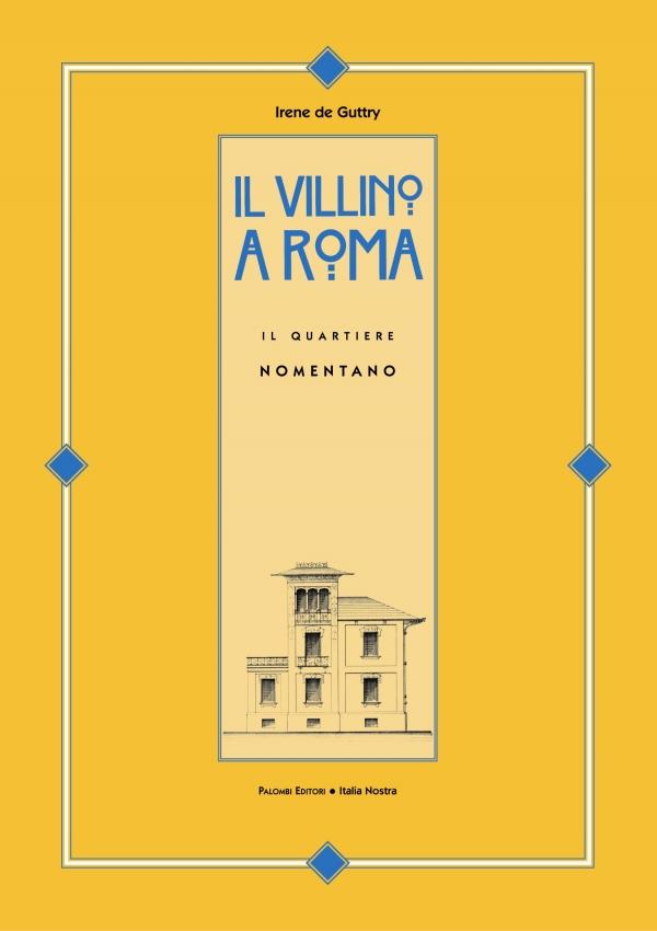Il villino a Roma. Il quartiere Nomentano