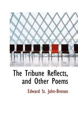 The Tribune Reflects, and Other Poems