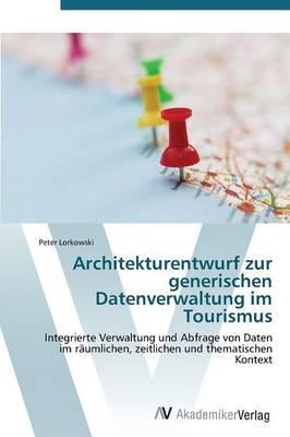Architekturentwurf zur generischen Datenverwaltung im Tourismus