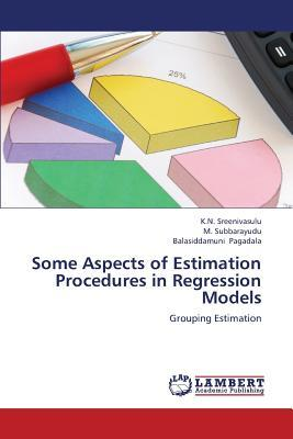 Some Aspects of Estimation Procedures in Regression Models