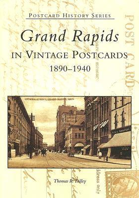 Grand Rapids in Vintage Postcards 1890-1940