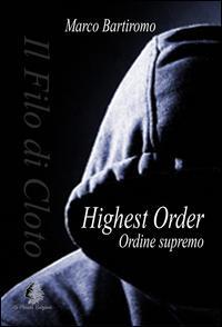 Highest Order. Ordine Supremo