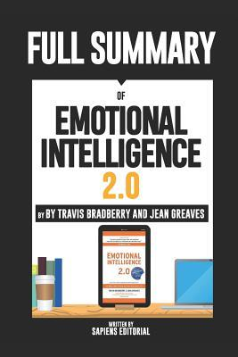 """Full Summary Of """"Emotional Intelligence 2.0 – By Travis Bradberry and Jean Greaves"""""""