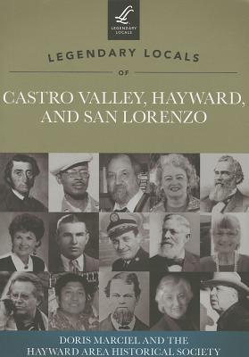 Legendary Locals of Castro Valley, Hayward, and San Lorenzo California