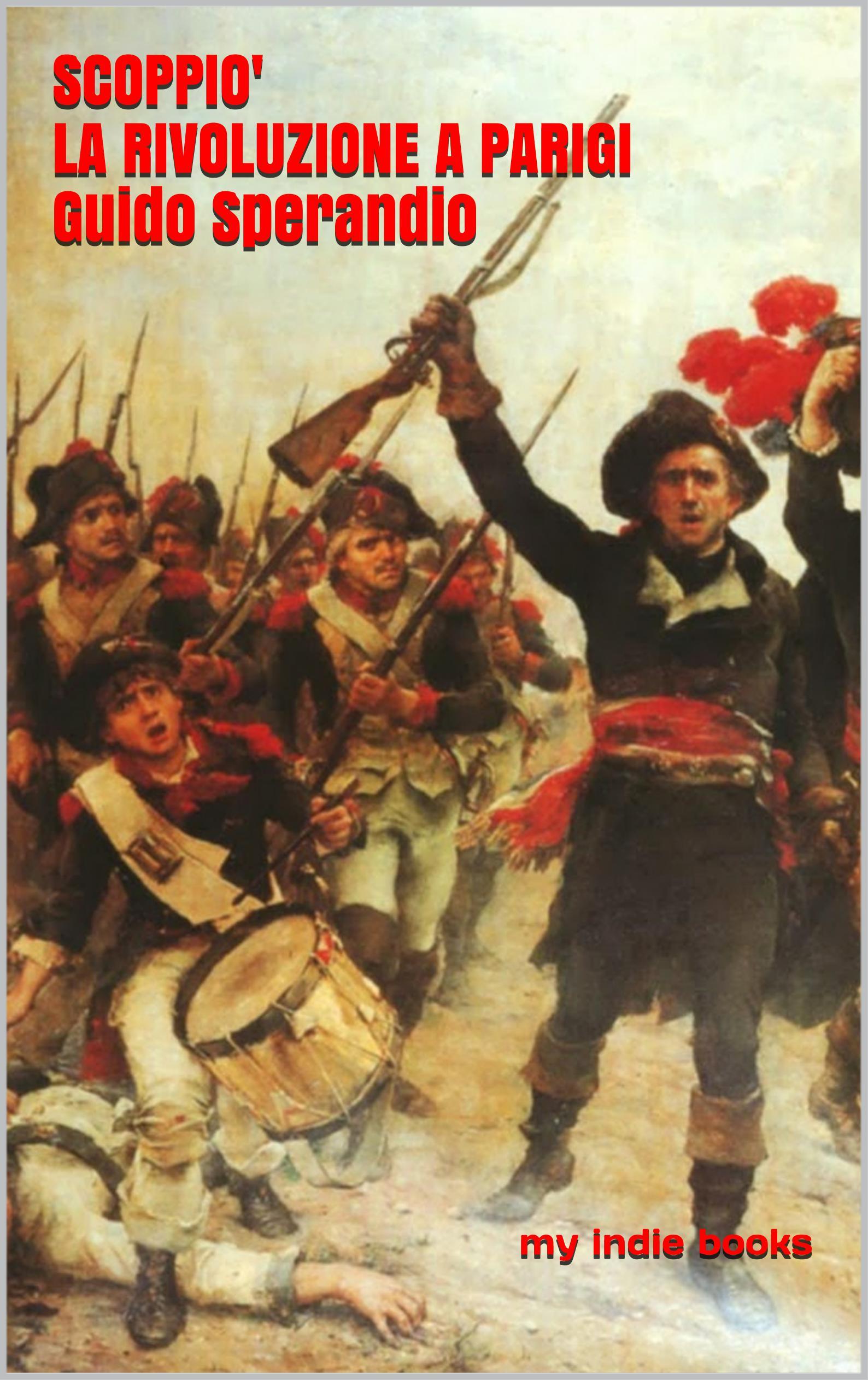 Scoppiò la Rivoluzione a Parigi (Come la tabacchiera di Voltaire mi salvò la vita)