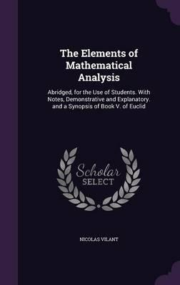 The Elements of Mathematical Analysis