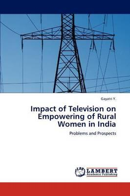 Impact of Television on Empowering of Rural Women in India