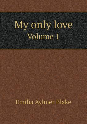 My Only Love Volume 1