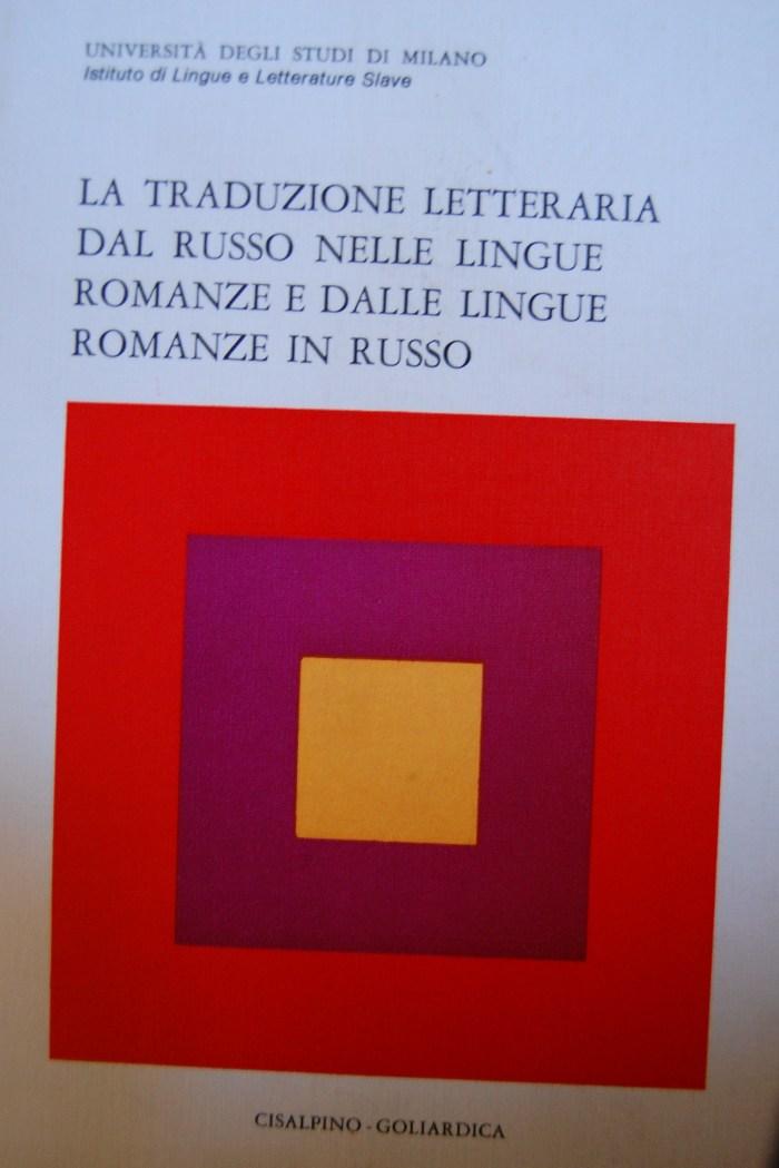 La Traduzione letteraria dal russo nelle lingue romanze e dalle lingue romanze in russo