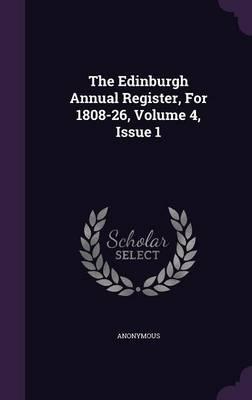 The Edinburgh Annual Register, for 1808-26, Volume 4, Issue 1