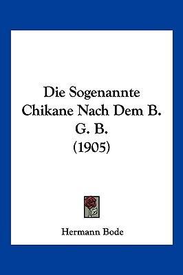 Die Sogenannte Chikane Nach Dem B. G. B. (1905)
