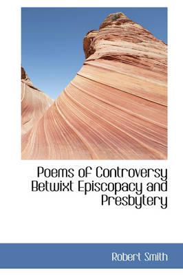Poems of Controversy Betwixt Episcopacy and Presbytery