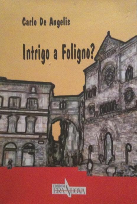 Intrigo a Foligno?