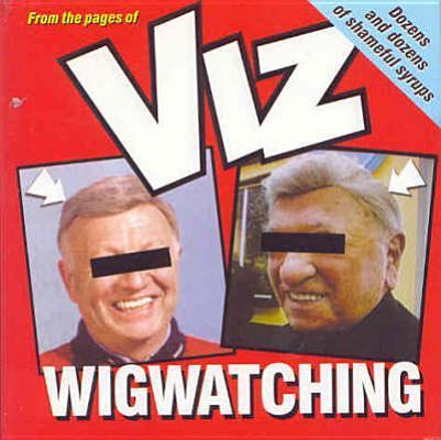 Viz Wigwatching