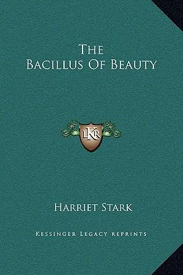 The Bacillus of Beauty