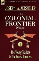 The Colonial Frontier Novels: 1-The Young Trailers and the Forest Runners