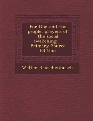 For God and the People; Prayers of the Social Awakening - Primary Source Edition