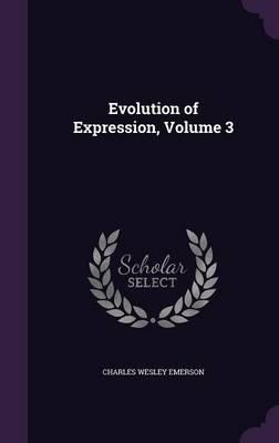 Evolution of Expression, Volume 3