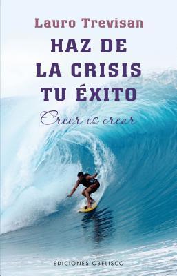 Haz de la crisis tu exito / Make of Crisis your Success