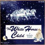 The White Horse Child
