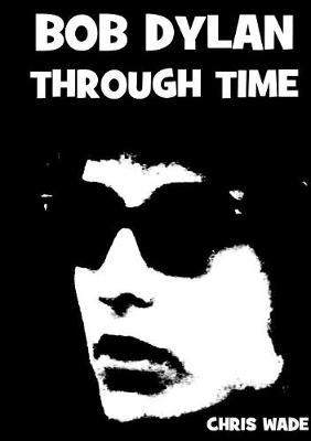 Bob Dylan Through Time