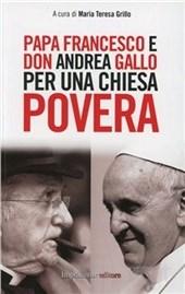 Papa Francesco e don Andrea Gallo per una chiesa povera