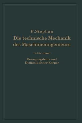 Die Technische Mechanik Des Maschineningenieurs Mit Besonderer Berücksichtigung Der Anwendungen