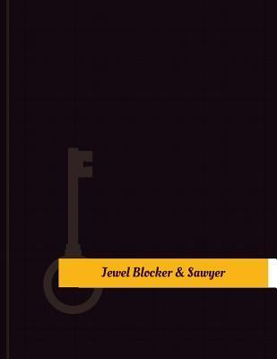 Jewel Blocker & Sawyer Work Log
