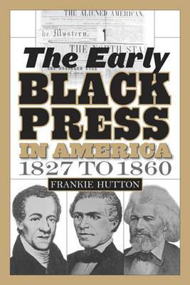 The Early Black Press in America, 1827 to 1860