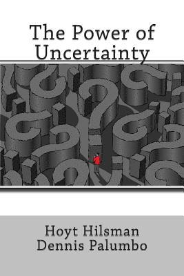 The Power of Uncertainty