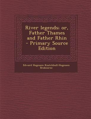River Legends; Or, Father Thames and Father Rhin