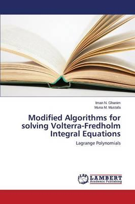 Modified Algorithms for solving Volterra-Fredholm Integral Equations