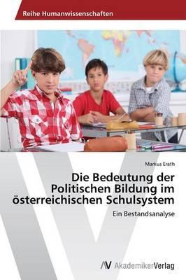 Die Bedeutung der Politischen Bildung im österreichischen Schulsystem