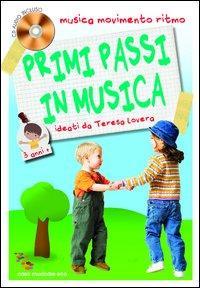Primi passi in musica. Musica, movimento e ritmo. 3 anni. Con CD Audio
